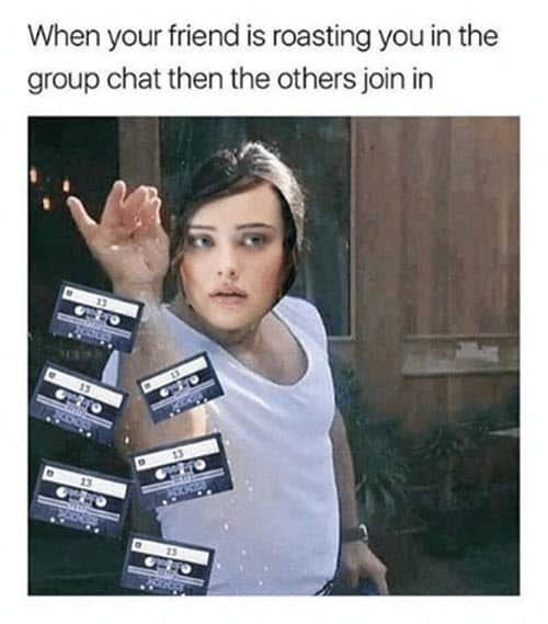 group chat roasting you meme