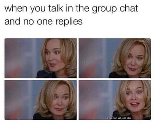 group chat when you talk meme