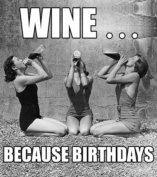 happy birthday wine because meme