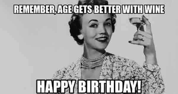 happy birthday wine better meme