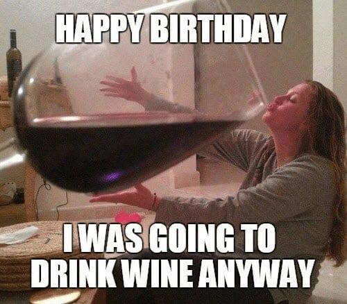 happy birthday wine drinking meme