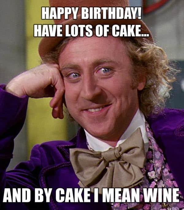 happy birthday wine lots of cake meme