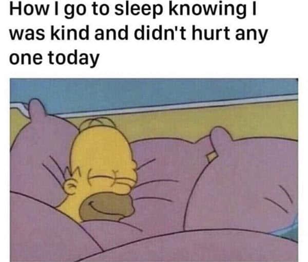 how i sleep knowing kind meme