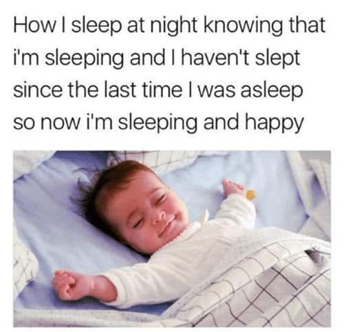 how i sleep knowing sleeping and happy meme