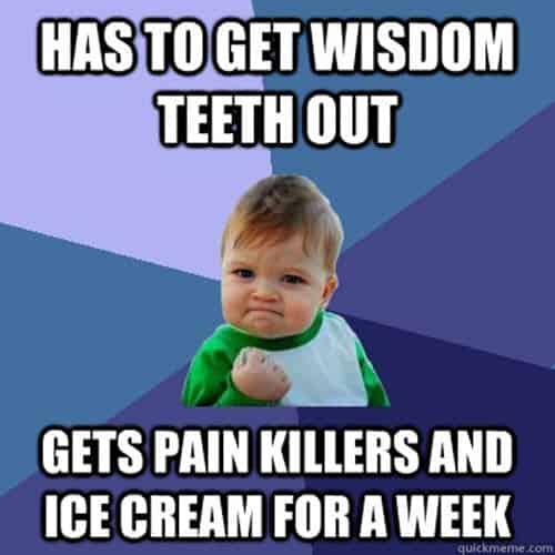 wisdom teeth has out meme