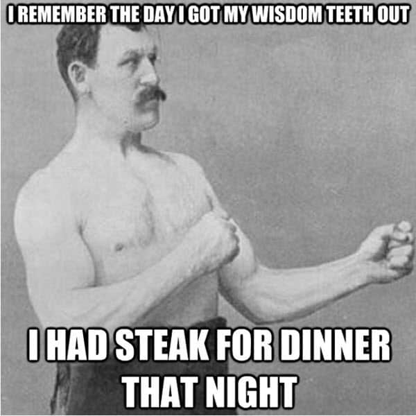 wisdom teeth i remember meme