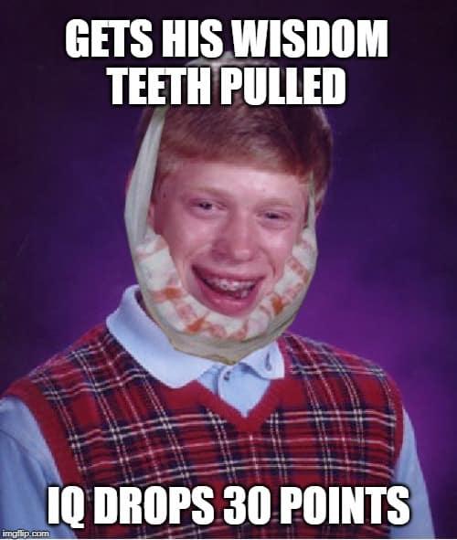 wisdom teeth iq drops meme