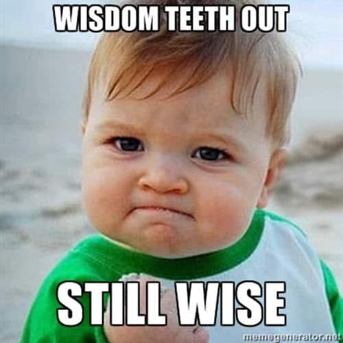 wisdom teeth out meme