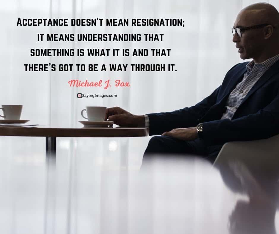 acceptance resignation quotes