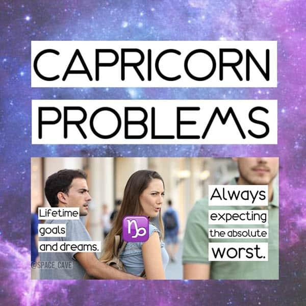 capricorn problems meme