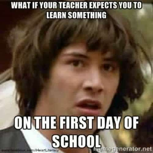 first day of school teacher expects meme