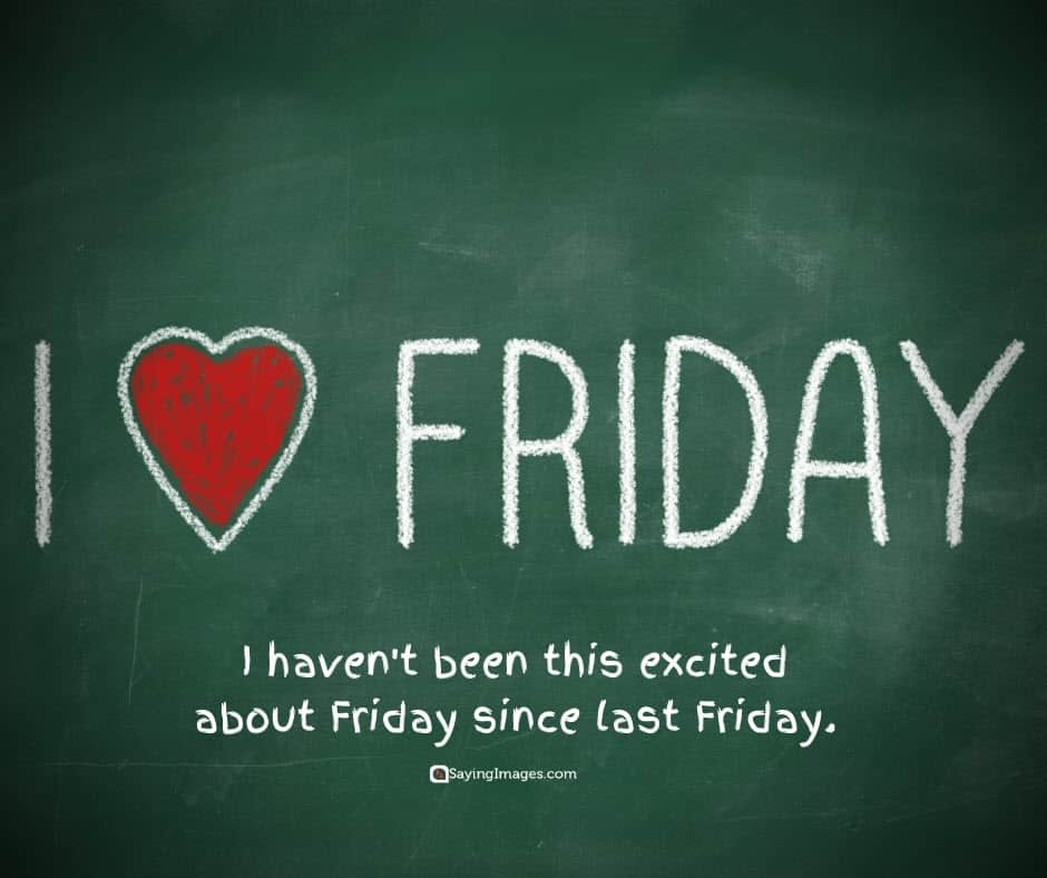 friday excited quotes