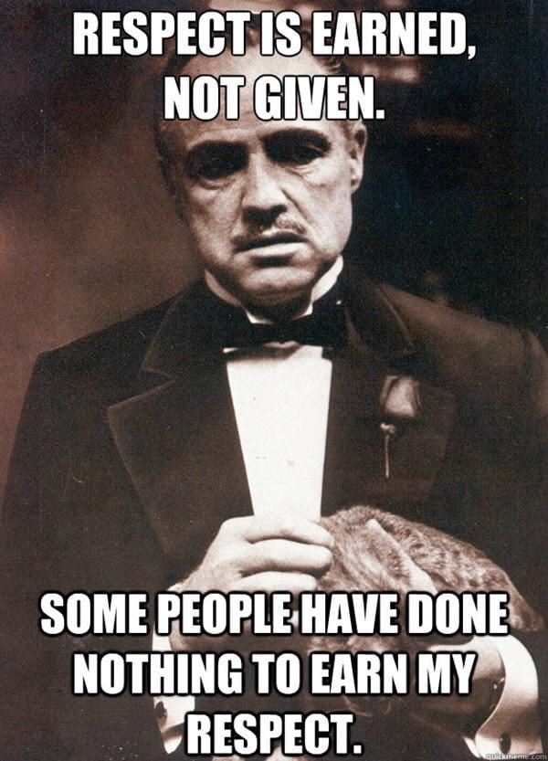godfather respect is earned meme