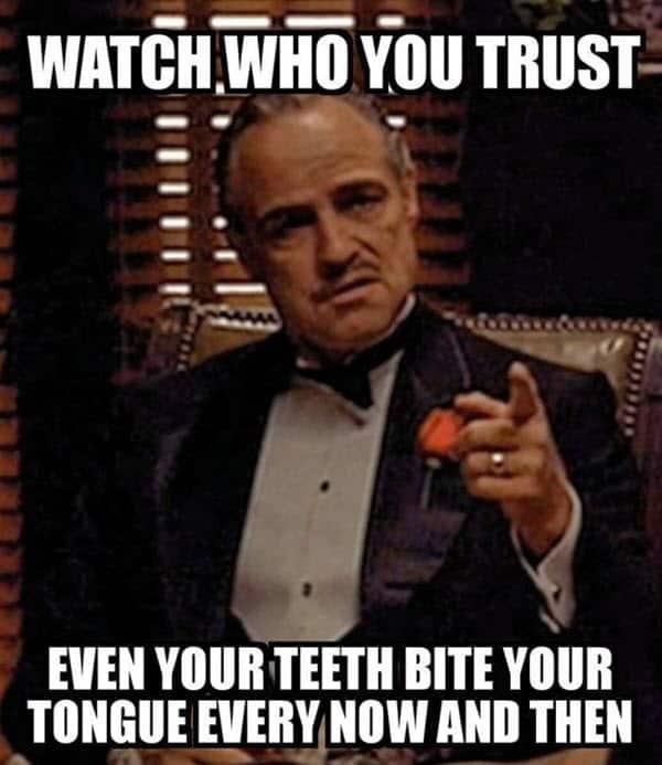 godfather watch who you trust meme