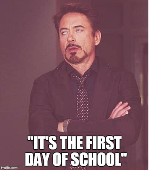 its the first day of school meme