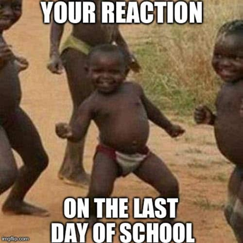 last day of school reaction meme