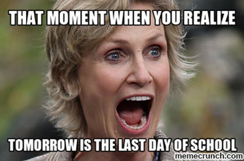 last day of school that moment when you realize meme
