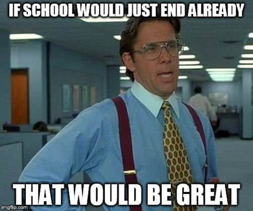 last day of school that would be great meme