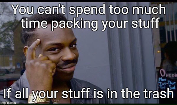 moving spend too much time meme