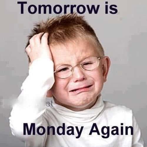 sunday night tomorrow is monday again meme