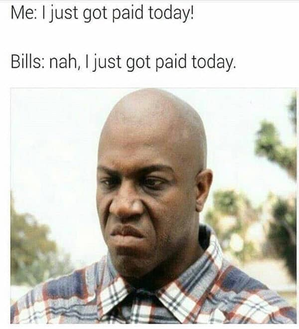 super funny got paid today memes