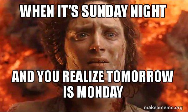 when its sunday night meme