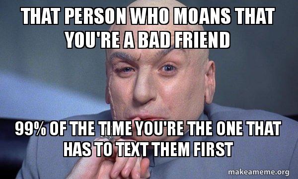 bad friend that friend meme