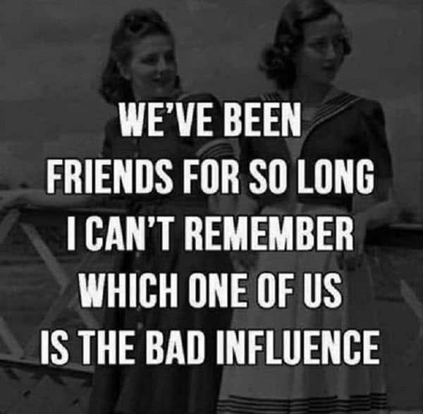 bad influence friend meme