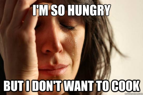 hungry dont want to cook meme