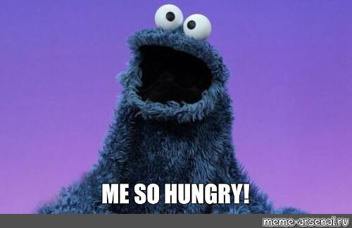 hungry me so hungry meme