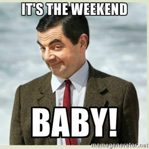 its the weekend baby meme