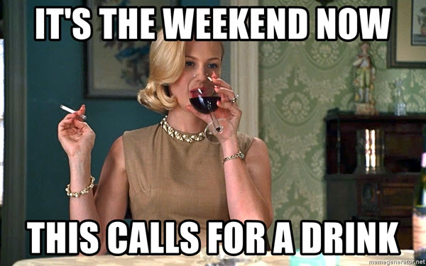 its the weekend now meme