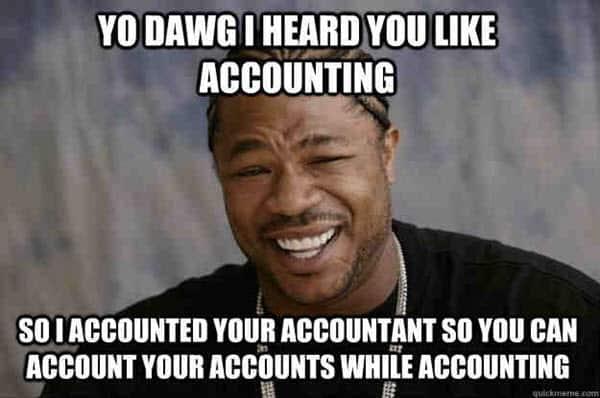 accounting yo dawg memes