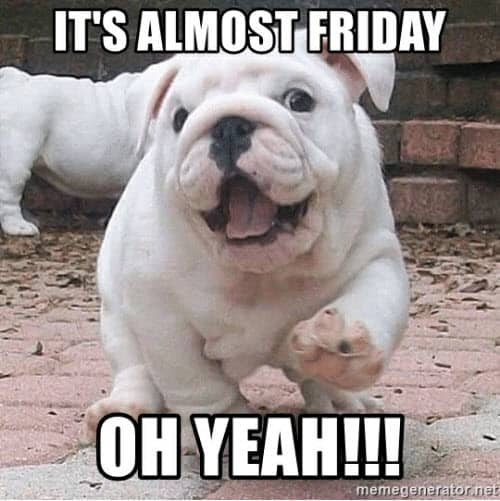 almost friday oh yeah meme