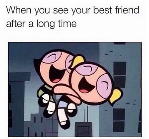 best friend long time memes
