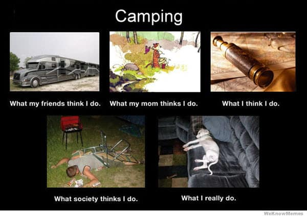 camping what i really do memes