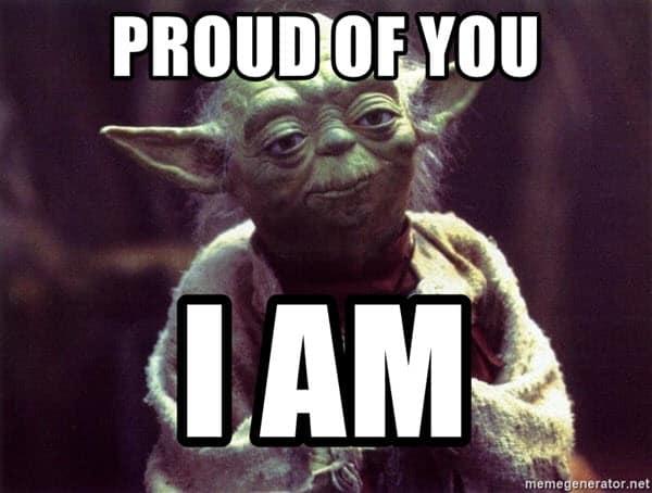 proud of you i am meme