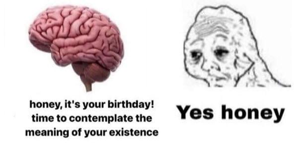 yes honey birthday meme