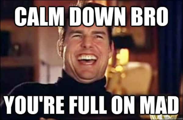 bro calm down meme