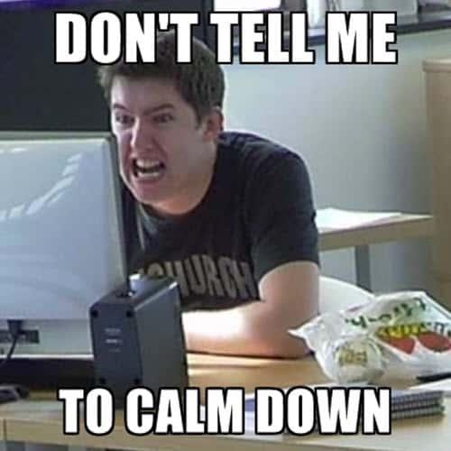calm down dont tell me meme