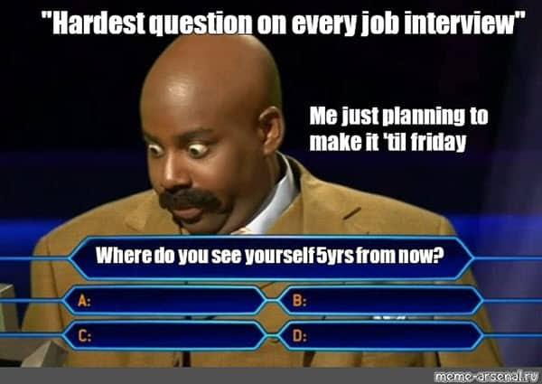 job interview hardest question meme