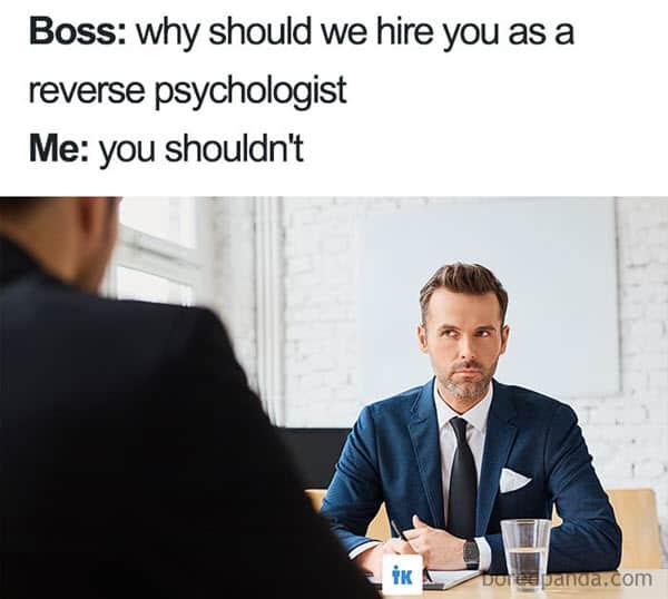 job interview reserve psychologist meme