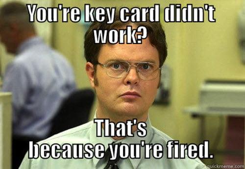 you re fired key card meme