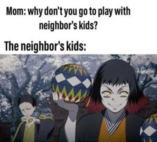 demon slayer memes play with neighbor's kids