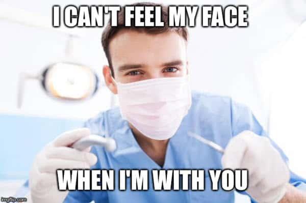 dentist cant feel my face meme
