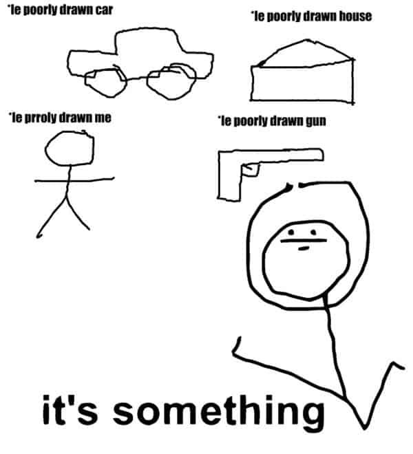 drawing its something meme