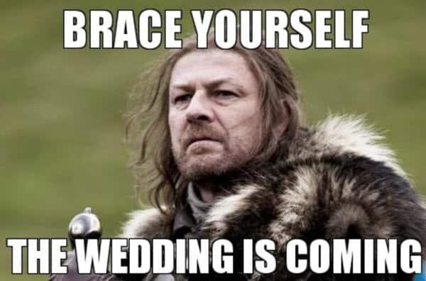 wedding brace yourself meme