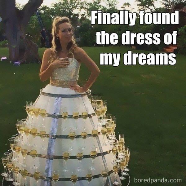 wedding dress of my dreams meme