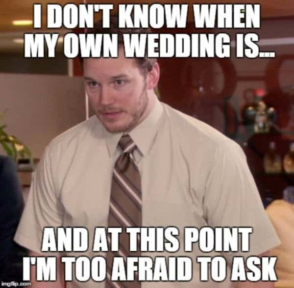 wedding i dont know when meme
