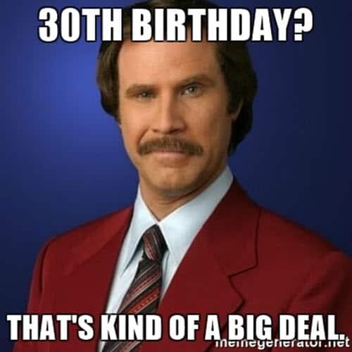 30th birthday big deal meme